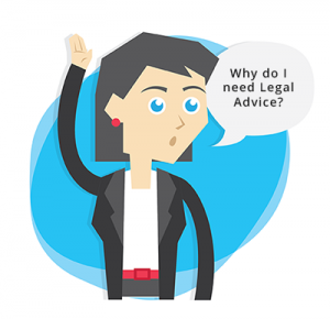 Why do I need Legal Advice?